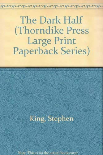 9780816151233: The Dark Half (Thorndike Press Large Print Paperback Series)
