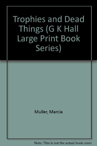 9780816151349: Trophies and Dead Things (G. K. Hall Large Print Book Series: a Sharon Mccone Mystery)