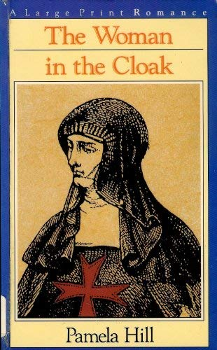 The Woman in the Cloak: Hill, Pamela