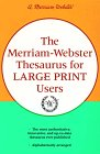 The Merriam-Webster Thesaurus for Large Print Users: Merriam-Webster; Editor-G & C Merriam Company