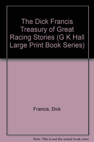 9780816151714: The Dick Francis Treasury of Great Racing Stories (G K Hall Large Print Book Series)