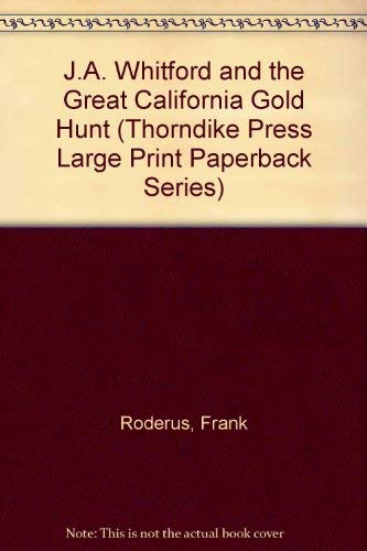 9780816151738: J.A. Whitford and the Great California Gold Hunt (Thorndike Press Large Print Paperback Series)