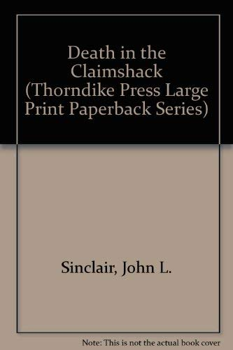 9780816151769: Death in the Claimshack (Thorndike Press Large Print Paperback Series)