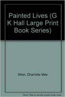 9780816151806: Painted Lives (G K Hall Large Print Book Series)