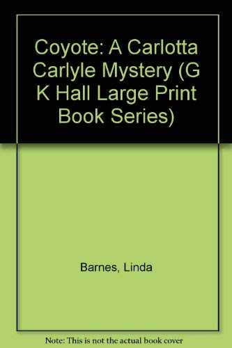 9780816151974: Coyote: A Carlotta Carlyle Mystery (G K Hall Large Print Book Series)