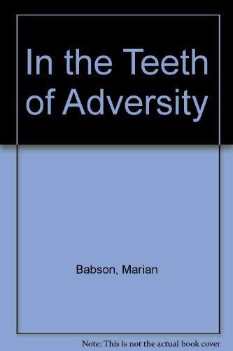 9780816152599: In the Teeth of Adversity