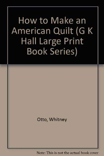 9780816153381: How to Make an American Quilt (G K Hall Large Print Book Series)