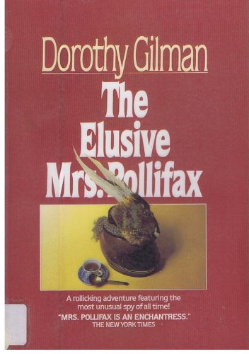 a review of the book the elusive mrs pollifax The elusive mrs pollifax (book) : gilman, dorothy : all mrs pollifax has to do is to deliver [the eight false passports] to a man called tsanko in bulgaria but, as fans and followers of the exquisite mrs p know by now, nothing is ever plainly simple nor ever less than wildly adventurous.