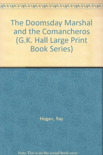 9780816153565: The Doomsday Marshal and the Comancheros (G.K. Hall Large Print Book Series)