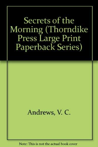 Secrets of the Morning: Andrews, V. C.