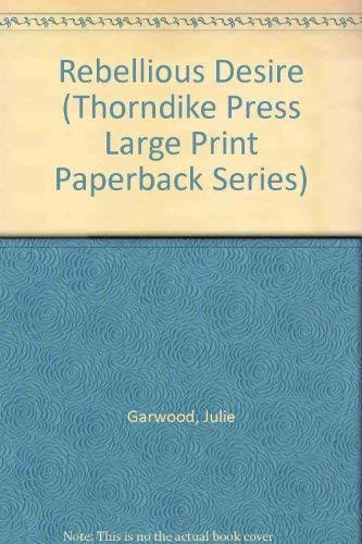 Rebellious Desire (Thorndike Press Large Print Paperback Series): Julie Garwood