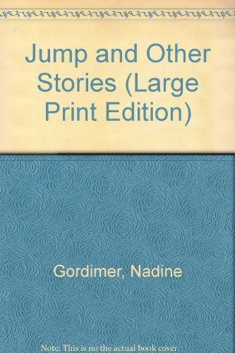 Jump and Other Stories (G K Hall Large Print Book Series) (0816154244) by Nadine Gordimer