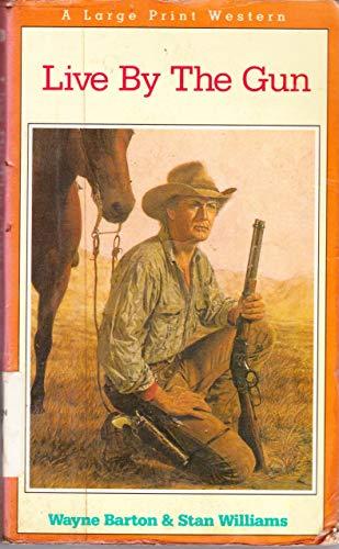 9780816154654: Live by the Gun (Thorndike Press Large Print Paperback Series)