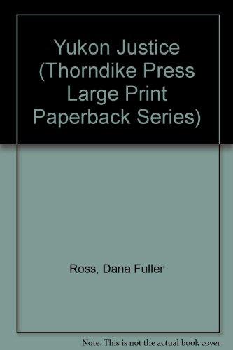 9780816154883: Yukon Justice (Thorndike Press Large Print Paperback Series)