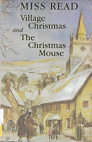 Village Christmas and The Christmas Mouse: Read, Miss