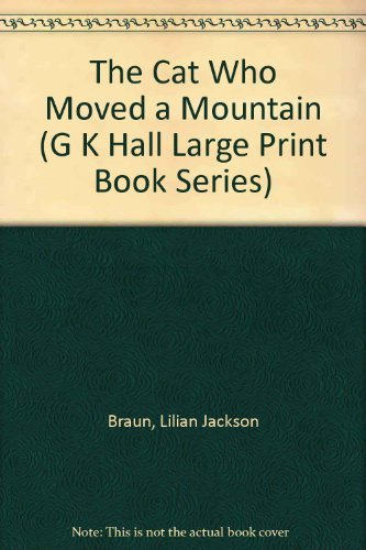 9780816155507: The Cat Who Moved a Mountain (G K Hall Large Print Book Series)