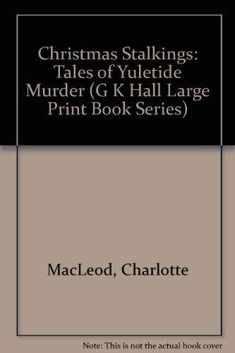 9780816155767: Christmas Stalkings: Tales of Yuletide Murder (G K Hall Large Print Book Series)