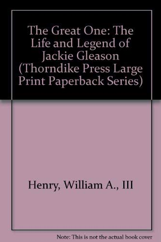 The Great One: The Life and Legend of Jackie Gleason (Thorndike Press Large Print Paperback Series)...