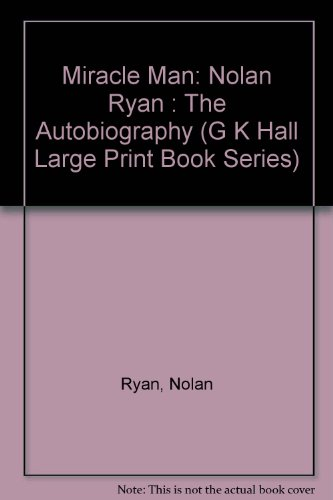 9780816156054: Miracle Man: Nolan Ryan : The Autobiography (G K Hall Large Print Book Series)