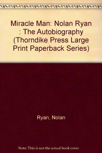 9780816156061: Miracle Man: Nolan Ryan: The Autobiography