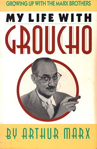My Life With Groucho/Growing Up With the Marx Brothers (Thorndike Press Large Print Paperback Series) (0816156077) by Arthur Marx