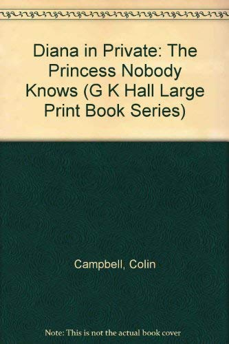 9780816156085: Diana in Private: The Princess Nobody Knows (G K Hall Large Print Book Series)