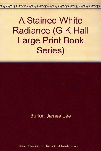 9780816156122: A Stained White Radiance (G K Hall Large Print Book Series)