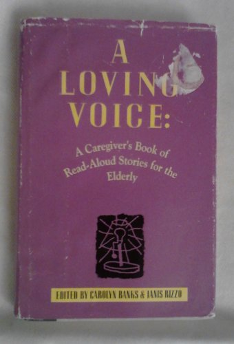 A Loving Voice: A Caregiver's Book of Read-Aloud Stories for the Elderly (G K Hall Large Print ...