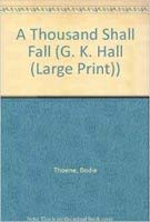 9780816157181: A Thousand Shall Fall (G. K. Hall (Large Print))