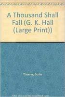A Thousand Shall Fall (G.K. HALL LARGE: Bodie Thoene, Brock