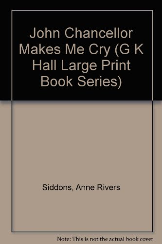 9780816157303: John Chancellor Makes Me Cry (G K Hall Large Print Book Series)