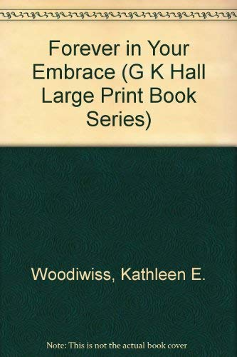 Forever in Your Embrace (G K Hall: Woodiwiss, Kathleen E.