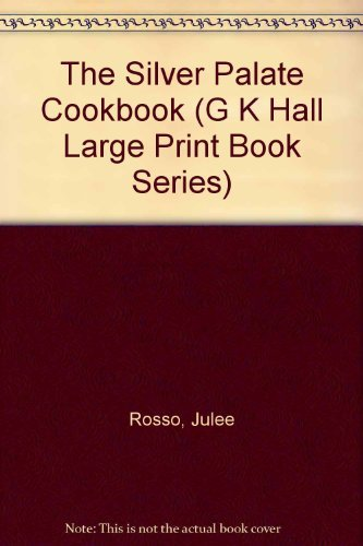 The Silver Palate Cookbook (G.K. Hall Large Print Book Series) (9780816157648) by Julee Rosso; Sheila Lukins; Michael McLaughlin; Silver Palate (Shop)