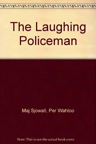 The Laughing Policeman: Sjowall, Maj, Wahloo, Per