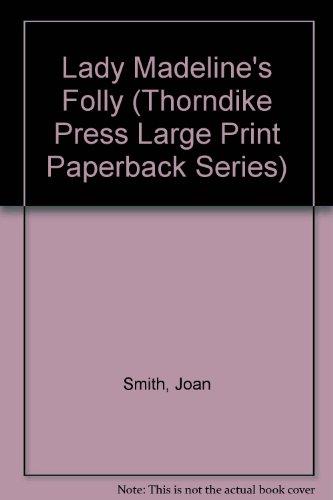 Lady Madeline's Folly (Thorndike Press Large Print: Joan Smith
