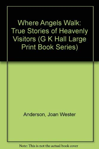 9780816158188: Where Angels Walk: True Stories of Heavenly Visitors (G K Hall Large Print Book Series)