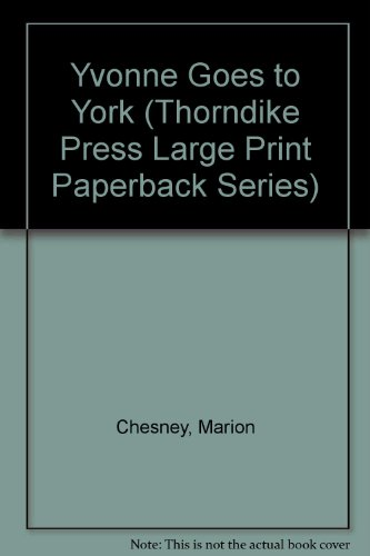 Yvonne Goes to York (Thorndike Press Large Print Paperback Series): Chesney, Marion