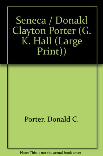 Seneca / Donald Clayton Porter (G. K. Hall (Large Print)): Donald C. Porter