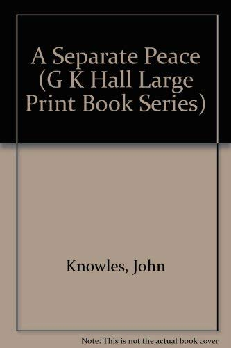 A Separate Peace (G K Hall Large: Knowles, John