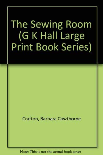 9780816159109: The Sewing Room (G K Hall Large Print Book Series)