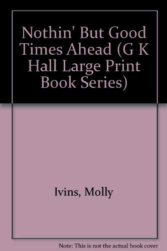 9780816159253: Nothin' but Good Times Ahead/Large Print (G K Hall Large Print Book Series)
