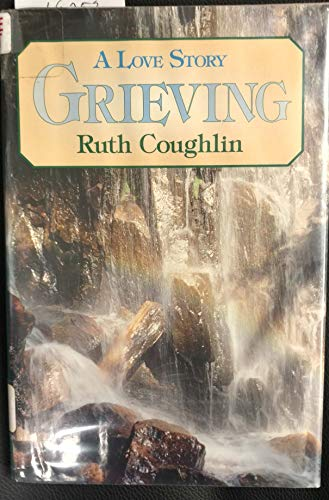 9780816159628: Grieving: A Love Story/Large Print (G.K. Hall Large Print Inspirational Collection)