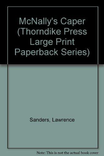 McNally's Caper (Thorndike Press Large Print Paperback Series): Sanders, Lawrence