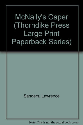 McNally's Caper (Thorndike Press Large Print Paperback Series): Sanders, Lawrence