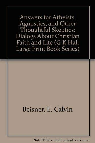 9780816159932: Answers for Atheists, Agnostics, and Other Thoughtful Skeptics: Dialogs About Christian Faith and Life (G K Hall Large Print Book Series)