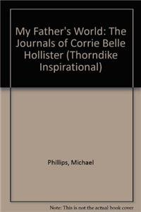 9780816159949: My Father's World: The Journals of Corrie Belle Hollister (G K Hall Large Print Book Series)