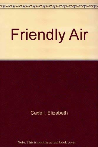 9780816160273: The Friendly Air