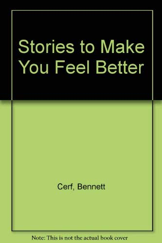 Stories to Make You Feel Better (9780816160815) by Bennett Cerf