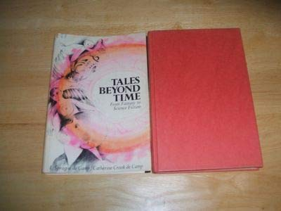 Tales beyond time;: From fantasy to science: De Camp, L.