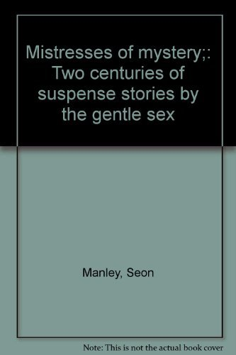 9780816161676: Mistresses of mystery;: Two centuries of suspense stories by the gentle sex
